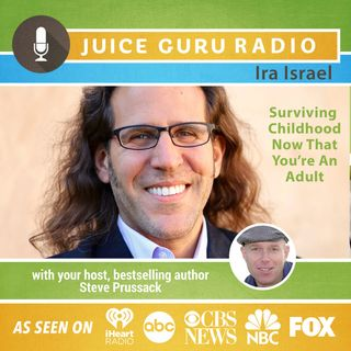 ep 79: How to Survive Your Childhood Now that You're an Adult with Ira Israel