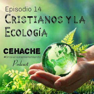14 Cristianos y la Ecologia CeHache