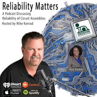 Episode 25 - An interview with Indium's Kay Parker about SMT Printing and Being New in the Electronics Assembly Industry