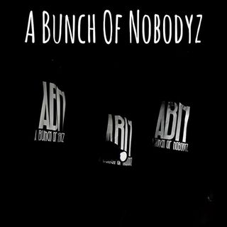 A Bunch Of Nobodyz Episode 9: Smile Bi!ch