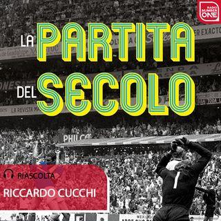 """Cucchi racconta """"La partita del secolo"""": «Italia-Germania 4-3 è LA storia»"""
