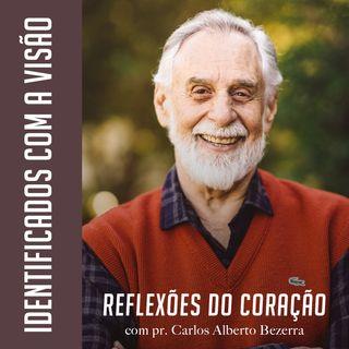 IDENTIFICADOS COM A VISÃO // pr. Carlos Alberto Bezerra