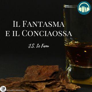 IL FANTASMA E IL CONCIAOSSA • J.S. Le Fanu ☎ Audioracconto ☎ Storie per Notti Insonni  ☎