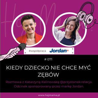 #071 - Kiedy dziecko nie chce myć zębów - rozmowa z Kasią Kalinowską - odcinek sponsorowany przez markę Jordan