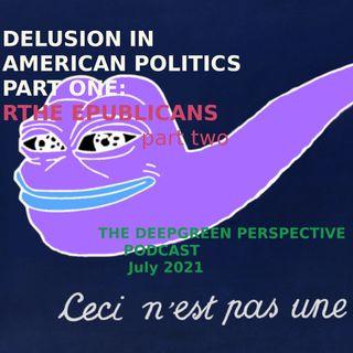 Delusion in American Politics, part 1: The Republicans pt. 2