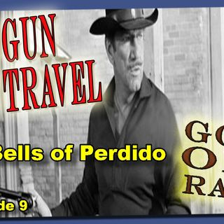 Have Gun, Will Travel, The Bells of Perdido Episode 9 | Good Old Radio #havegunwilltravel #oldtimeradio