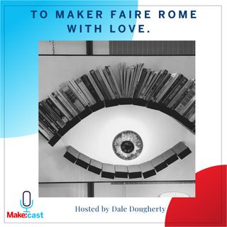To Maker Faire Rome with Love
