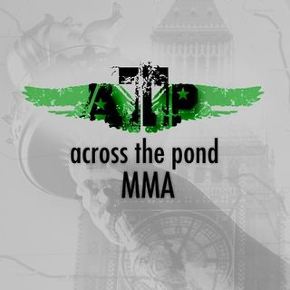 Across the Pond MMA: Episode 75