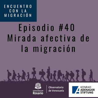 Mirada afectiva de la migración