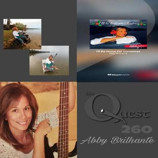 The Quest 260. Abby Brilhante Is Home 4 Christmas