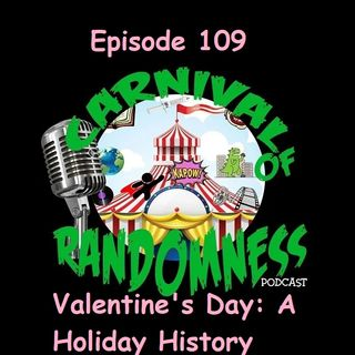 Episode 109 - Valentine's Day: A Holiday History
