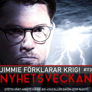 Nyhetsveckan #113 – Jimmie förklarar krig!, Rasmus är svensk, drevet mot Ebba