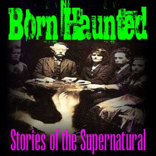 Born Haunted | Interview with Barry Stohm | Podcast