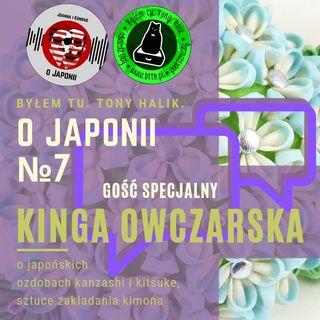 O Japonii №7 + Kinga Owczarska (o japońskich ozdobach kanzashi i kitsuke, sztuce zakładania kimona)