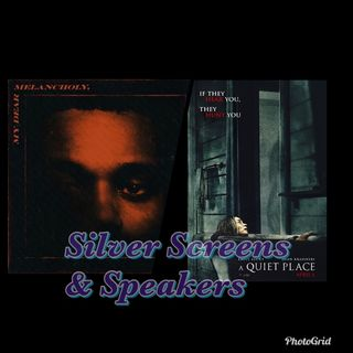 Silver Screens & Speakers: My Dear Melancholy & A Quiet Place