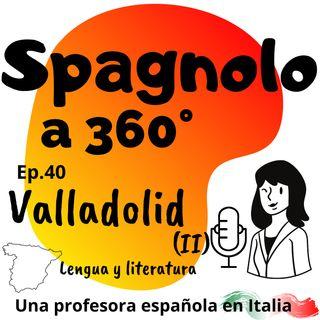Ep.40  Valladolid (II): lengua y literatura