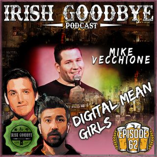 62 Digital Mean Girls (with special guest, Mike Vecchione)