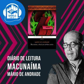 Dia 8 (caps. 16-17) | Macunaíma, o herói sem nenhum caráter (Mário de Andrade) | Diário de leitura
