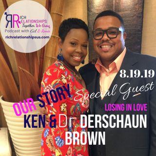 Our Story Ken & Dr. Derschaun Brown