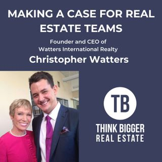Making a Case for Real Estate Teams