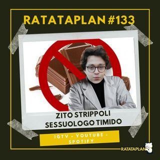 Ratataplan #133 | Il dottor ZITO STRIPPOLI, sessuologo timido