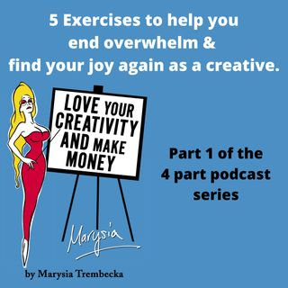11. Five exercises to end overwhelm & find your joy again as a creative