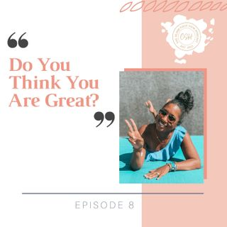 8 - Do You Think You Are Great