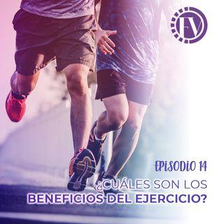 Episodio 14 ¿Cuáles son los beneficios del ejercicio?