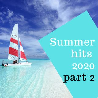 #25 - Summer 2020 Dance Hits - part 2