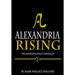 Mark Wallace Maguire -- Alexandria Rising
