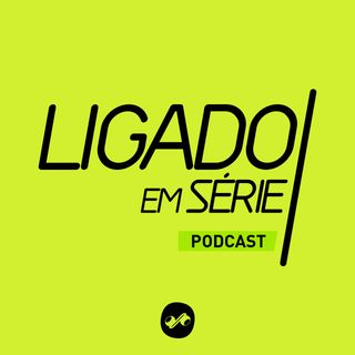 AS SÉRIES QUE ESTAMOS ASSISTINDO #LigadoemSérie #5