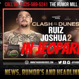 "☎️Ruiz vs Joshua 2 In Jeopardy😱Ruiz Wants ""Significantly"" More For🇸🇦Saudi Arabia🔥"