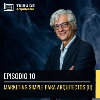 Marketing simple para arquitectos (II). Los 5 pasos del embudo de ventas | Episodio 10 |