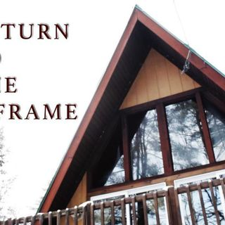 80 - Return to the A-Frame