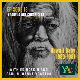 Episode 13: Hawaii Baby, 1980-1981