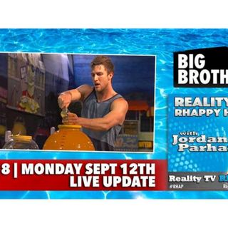 RHAPpy Hour | Big Brother 18 Live Feeds Update | Monday, September 12th