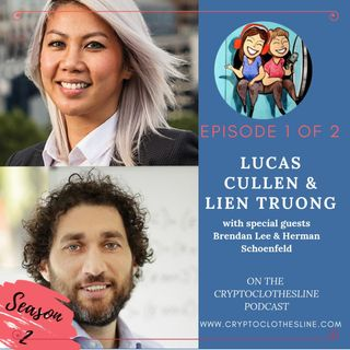 Episode One: Lien Truong and Lucas Cullen and the Great Crypto Divide BTC/BCH on Crypto Clothesline Podcast