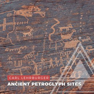 S01E12 - Carl Lehrburger // Old World Contact in the New World & Ancient Petroglyph Sites