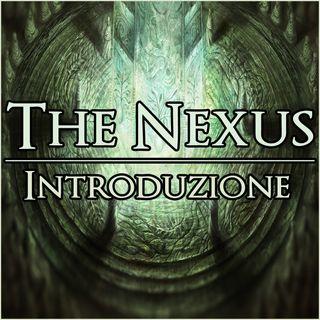 The Nexus 001 - Introduzione