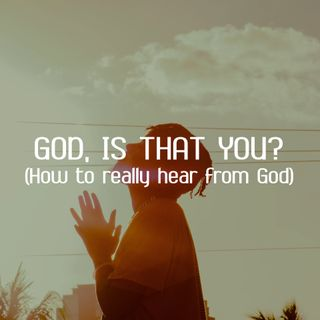 God, is that You? (How to Really Hear from God) - Rev Kenneth Chin