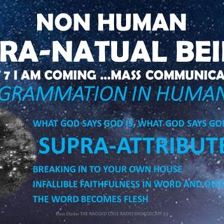 SUPRA NON HUMAN BEINGS PART 7 COMMUNICATION GOD IS DOES SAYS
