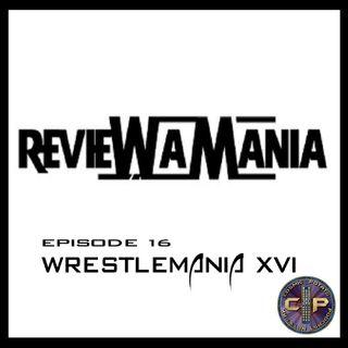 Episode 16: Wrestlemania XVI