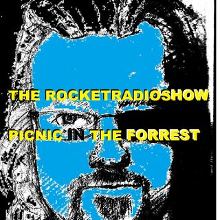 PICNIC IN THE FOREST : ROCKET RADIO SHOW