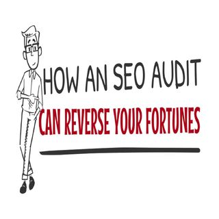 How An SEO Audit Can Reverse Your Fortunes
