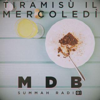 "MDB Summah Radio   Ep. 56 ""Tiramisù il mercoledì"""
