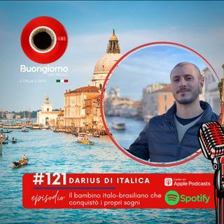 #121 Darius di Italica: il bambino italo brasiliano che conquistò i propri sogni