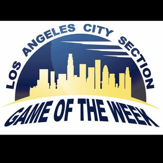 CIF L.A. City Section Game of the Week