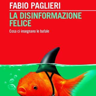 """Fabio Paglieri """"La disinformazione felice"""""""