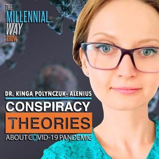 Conspiracy Theories About Covid-19 Pandemic with Dr. Kinga Polynzsuk- Alenius