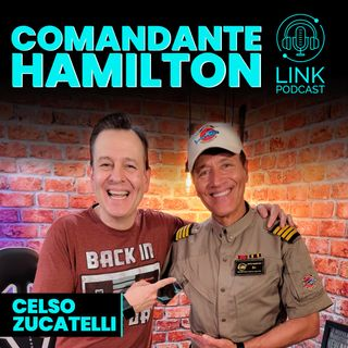 COMANDANTE HAMILTON - LINK PODCAST #Z06